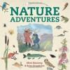 Nature Adventures - Mick Manning, Brita Granstrom