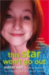 This Star Won't Go Out: The Life and Words of Esther Grace Earl - Esther Earl, Lori Earl, Wayne Earl, John Green