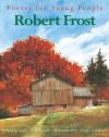 Poetry for Young People: Robert Frost - Gary D. Schmidt, Henri Sorensen