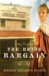 The Bride Bargain (Prairie Promises #1) - Kelly Eileen Hake