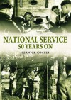 National Service 50 Years On - Berwick Coates