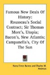 Famous New Deals of History: Rousseau's Social Contract; Sir Thomas More's, Utopia; Bacon's, New Atlantis; Campanella's, City of the Sun - Harry Elmer Barnes