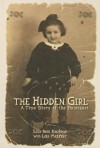 The Hidden Girl: A True Story of the Holocaust - Lola Rein Kaufman
