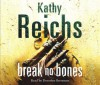 Break No Bones - Kathy Reichs, Dorothee Berryman
