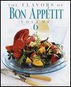 The Flavors of Bon Appetit, Volume 6 (Flavors of Bon Appetit) - Bon Appétit Magazine