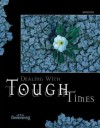 Dealing with Tough Times: (Student Booklet) - Marilyn Kielbasa