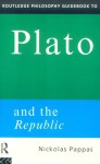 Routledge Philosophy Guidebook to Plato and the Republic - Nickolas Pappas