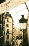 My Sister Life: A Novel - F.D. Reeve