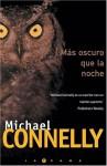 Más oscuro que la noche (Harry Bosch, #7) - Michael Connelly, Javier Guerrero