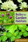 Bulbs for Garden Habitats - Judy Glattstein