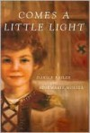 Comes A Little Light - Darice Bailer, Rosemarie Molser