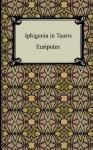 Iphigenia in Tauris - Euripides, Gilbert Murray