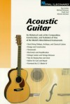 Acoustic Guitar: The Composition, Construction, and Evolution of One of World's Most Beloved Instruments: v.ution (Guitar Reference) - Richard Johnston, Michael Simmons, Teja Gerken, Frank Ford