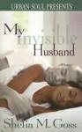 My Invisible Husband - Shelia M. Goss