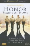 Honor Begins at Home: The Courageous Bible Study (Member Book) - Michael Catt, Stephen Kendrick, Alex Kendrick