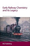Early Railway Chemistry and its Legacy - Colin Archibald Russell, John Hudson