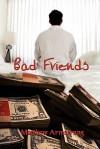 Bad Friends - Matthew Armstrong