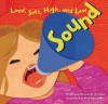 Sound: Loud, Soft, High, and Low - Natalie M. Rosinsky, Matthew John