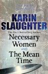Necessary Women and The Mean Time (Short Stories) - Karin Slaughter