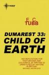 Child Of Earth - E.C. Tubb, Charles Pelto, Douglas Klauba