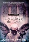 The Office of the Dead - Andrew Taylor