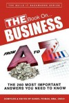 The Book On...Business from A to Z: The 260 Most Important Answers You Need to Know - C. Daniel Feiman, Paul Novak