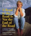 Joan Lunden's a Bend in the Road Is Not the End of the Road: 10 Positive Principles For Dealing With Change - Joan Lunden, Andrea Cagan