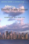 After the World Trade Center: Rethinking New York City (Cultural Spaces) - Michael Sorkin, Sharon Zukin