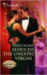 Seduced: The Unexpected Virgin - Emily McKay