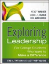 Exploring Leadership, Facilitation and Activity Guide: For College Students Who Want to Make a Difference - Wendy Wagner, Daniel T Ostick