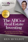 Rich Dad's Advisors®: The ABC's of Real Estate Investing: The Secrets of Finding Hidden Profits Most Investors Miss - Ken McElroy