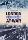 London's Underground at War - Nick Cooper