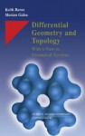 Differential Geometry and Topology: With a View to Dynamical Systems - Marian Gidea, Marian Gidea
