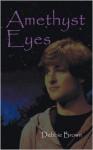 Amethyst Eyes - Debbie Brown