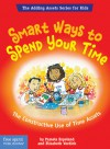 Smart Ways To Spend Your Time: The Constructive Use of Time Assets - Pamela Espeland, Elizabeth Verdick