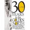 Thirty Years in the Golden North - Jan Welzl, Lawrence Millman
