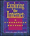 Exploring the Internet: A Cyberspace Odyssey - Karl Barksdale