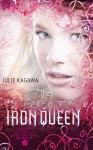The Iron Queen (Iron Fey, #3) - Julie Kagawa, Khristine Hvam