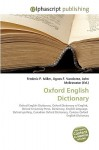 Oxford English Dictionary - Agnes F. Vandome, John McBrewster, Sam B Miller II