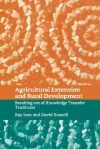Agricultural Extension and Rural Development: Breaking Out of Knowledge Transfer Traditions - Ray Ison