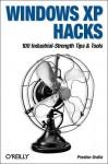 Windows XP Hacks: 100 Industrial-Strength Tips & Tools - Preston Gralla