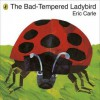 Bad Tempered Ladybird - Carle
