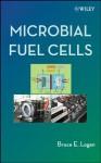 Microbial Fuel Cells - Bruce E Logan