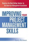Improving Your Project Management Skills - Larry Richman