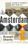 Amsterdam: A History of the World's Most Liberal City - Russell Shorto