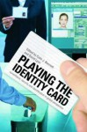Playing the Identity Card: Surveillance, Security and Identification in Global Perspective - Colin J. Bennett
