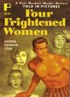 Four Frightened Women - George Harmon Coxe, Robert Stanley