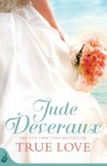 True Love: Nantucket Brides Book 1 - Jude Deveraux