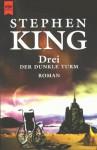 Drei (Der dunkle Turm, #2) - Stephen King
