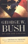 George W. Bush on God and Country: The President Speaks Out About Faith, Principle, and Patriotism - George W. Bush, Tom Freiling